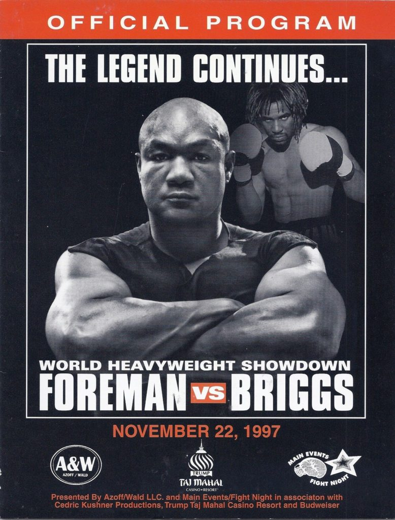 Puglistic program George Foreman vs. Shannon Briggs.