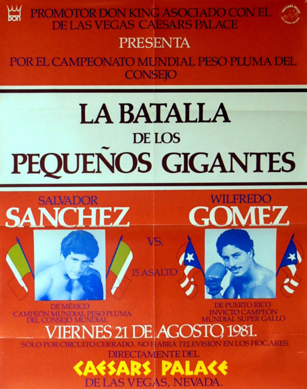 AUGUST2016Salvador Sanchez vs. Wilfredo Gomez fight poster.